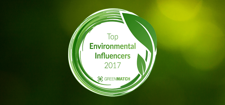 top environmental influencers 2017 greenmatch. Black Bedroom Furniture Sets. Home Design Ideas